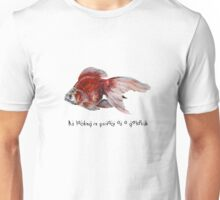 As Lacking In Privacy As A Goldfish Unisex T-Shirt