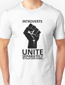 Introverts Unite (black on light) T-Shirt
