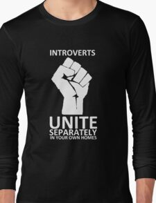 Introverts Unite (white on dark) Long Sleeve T-Shirt