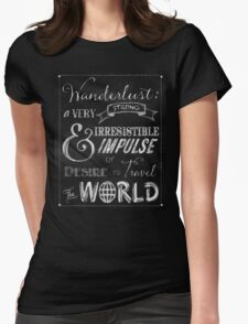 Wanderlust travel the World Chalkboard Typography Art Womens Fitted T-Shirt