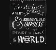 Wanderlust travel the World Chalkboard Typography Art Unisex T-Shirt