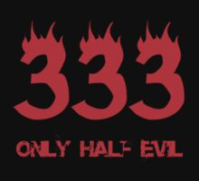 333 - Only half evil by Vendetta17