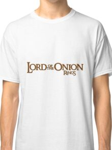 Lord of the Onion Rings Classic T-Shirt