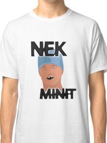 Nek Minit Classic T-Shirt