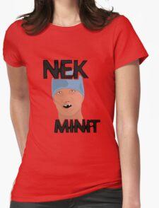 Nek Minit Womens Fitted T-Shirt