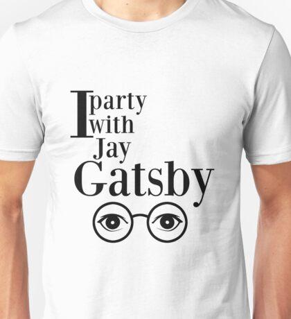 I party with Jay Gatsby Unisex T-Shirt