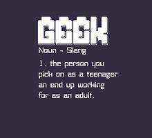 geek noun slang Unisex T-Shirt