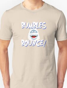 Bumbles Bounce! Unisex T-Shirt
