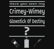 Have You Seen My Crimey-Wimey Glowstick Of Destiny?- For dark shirts by ShubhangiK