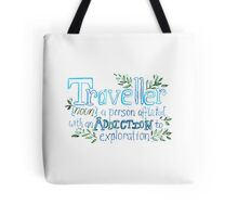 Traveller Definition: Addicted to Exploration, hand lettered typography Tote Bag
