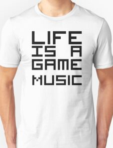 Life Is a Game Music T-Shirt
