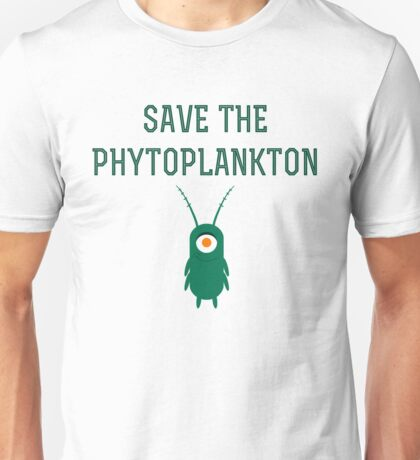 Save the Phytoplankton Unisex T-Shirt