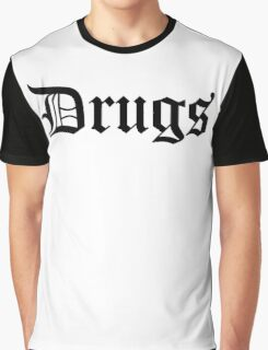 Drugss Graphic T-Shirt