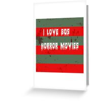 I love 80s horror movies Greeting Card