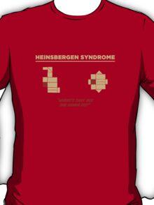 Heinsbergen Syndrome T-Shirt