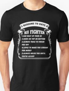 5 Reasons To Date A BJJ Fighter T-Shirt