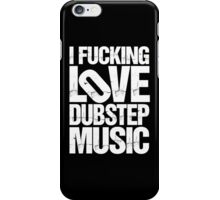 I LOVE DUBSTEP MUSIC (RIPPED) iPhone Case/Skin