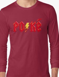 For Those About to Shock Long Sleeve T-Shirt
