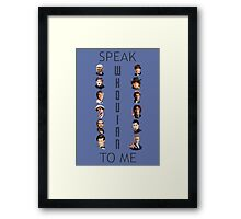 Doctor Who - Speak whovian to me Framed Print