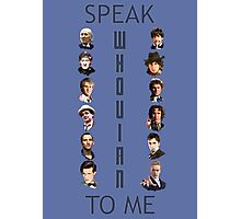 Doctor Who - Speak whovian to me Photographic Print