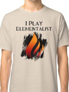 I Play Elementalist Classic T-Shirt