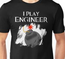 I Play Engineer Unisex T-Shirt