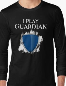 I Play Guardian Long Sleeve T-Shirt