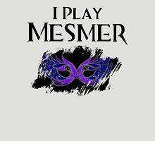 I Play Mesmer Unisex T-Shirt