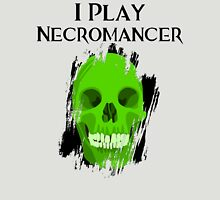 I Play Necromancer Unisex T-Shirt