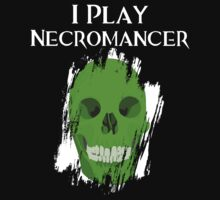 I Play Necromancer by ScottW93