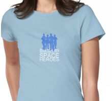 Big damn intergalactic space heroes. (Clothing/blue design) Womens Fitted T-Shirt