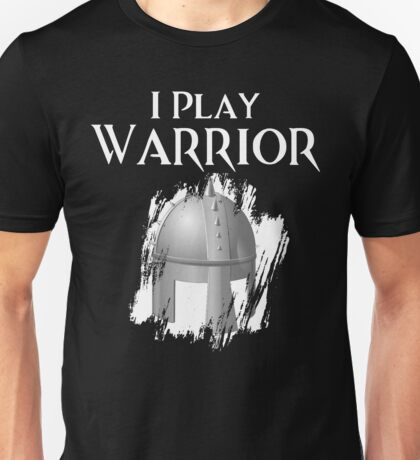 I Play Warrior T-Shirt