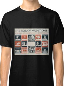 The war of munitions How Great Britain has mobilised her industries 518 Classic T-Shirt