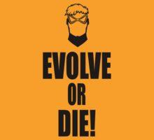 Evolve or Die! Black version by Blair Campbell