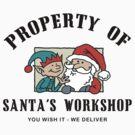 Property Santa's Workshop Christmas T-Shirt by HolidayT-Shirts