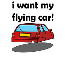 i want my flying car! Photographic Print