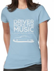 Driver picks the music, Womens Fitted T-Shirt