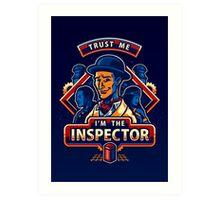 Trust The Inspector - POSTER Art Print