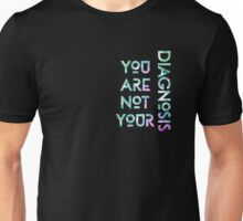 You Are Not Your Diagnosis 1 Unisex T-Shirt