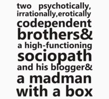 Brothers, a sociopath, a blogger, and a madman T-Shirt