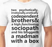 Brothers, a sociopath, a blogger, and a madman Unisex T-Shirt