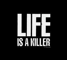 Life is a killer by fuka-eri