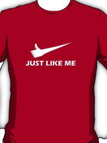 Just Like Me T-Shirt
