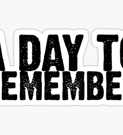 A Day To Remember - Black Sticker