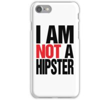 I AM NOT A HIPSTER iPhone Case/Skin