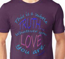 r6~ a RUMI truth Unisex T-Shirt