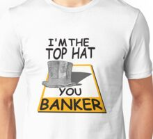 i'm the top hat Unisex T-Shirt