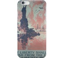 That liberty shall not perish from the earth Buy liberty bonds Fourth Liberty Loan iPhone Case/Skin