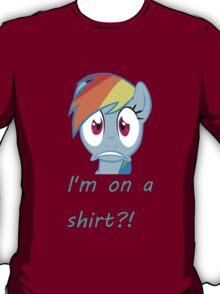 Rainbow Dash on a shirt??? T-Shirt