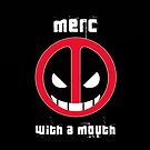 Deadpool: Merc with a Mouth by AWESwanky